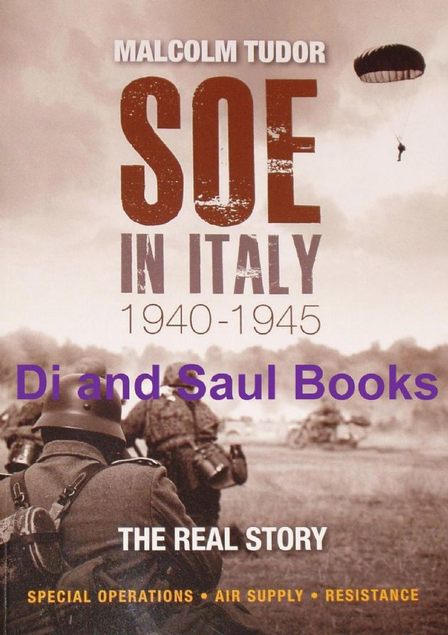 SOE in Italy 1940-1945, by Malcolm Tudor